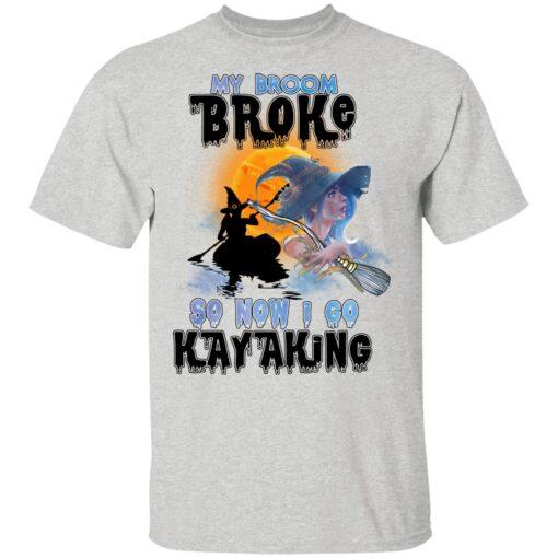 My Broom Broke So Now I Go Kayaking Funny Halloween Costume T-Shirt 8 of Sapelle