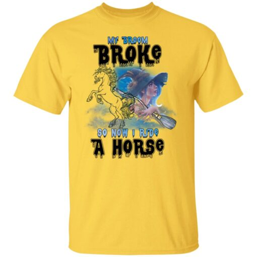 My Broom Broke So Now I Ride A Horse Funny Halloween Costume T-Shirt 2 of Sapelle