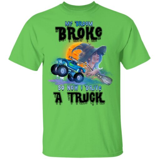 My Broom Broke So Now I Drive A Truck Halloween Costume T-Shirt 10 of Sapelle