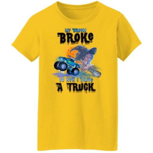My Broom Broke So Now I Drive A Truck Halloween Costume T-Shirt 13 of Sapelle