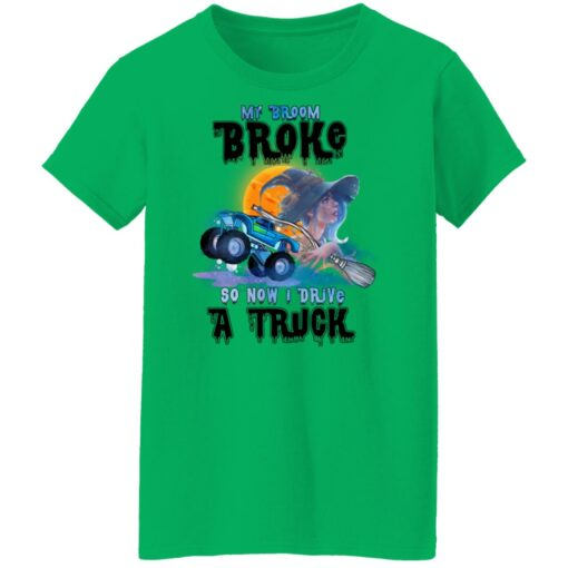 My Broom Broke So Now I Drive A Truck Halloween Costume T-Shirt 15 of Sapelle