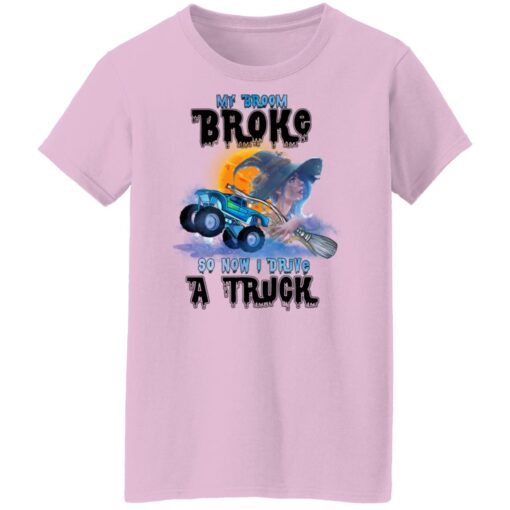 My Broom Broke So Now I Drive A Truck Halloween Costume T-Shirt 16 of Sapelle