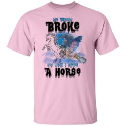 My Broom Broke So Now I Ride A Horse Funny Halloween Costume T-Shirt 19 of Sapelle