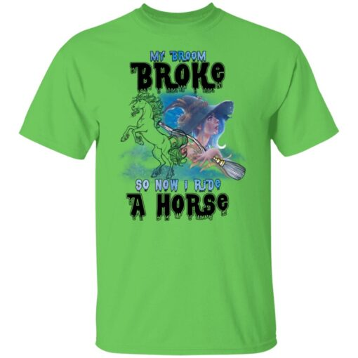 My Broom Broke So Now I Ride A Horse Funny Halloween Costume T-Shirt 5 of Sapelle