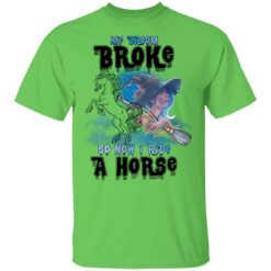 My Broom Broke So Now I Ride A Horse Funny Halloween Costume T-Shirt 31 of Sapelle