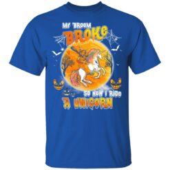 My Broom Broke So Now I Ride A Unicorn Funny Halloween Costume T-Shirt 35 of Sapelle