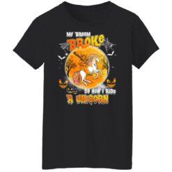 My Broom Broke So Now I Ride A Unicorn Funny Halloween Costume T-Shirt 37 of Sapelle