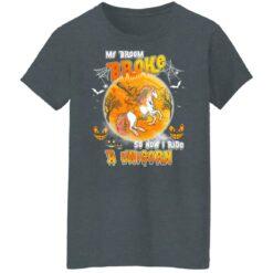 My Broom Broke So Now I Ride A Unicorn Funny Halloween Costume T-Shirt 39 of Sapelle