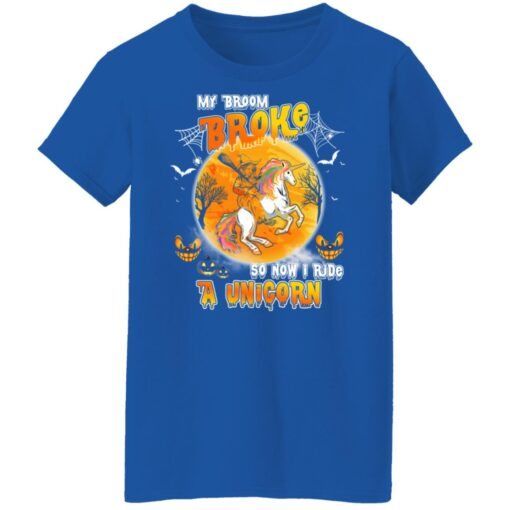 My Broom Broke So Now I Ride A Unicorn Funny Halloween Costume T-Shirt 16 of Sapelle