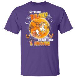 My Broom Broke So Now I Ride A Unicorn Funny Halloween Costume T-Shirt 23 of Sapelle