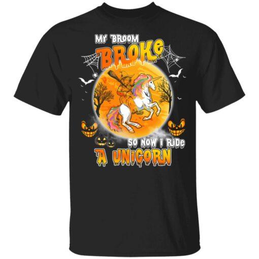 My Broom Broke So Now I Ride A Unicorn Funny Halloween Costume T-Shirt 7 of Sapelle