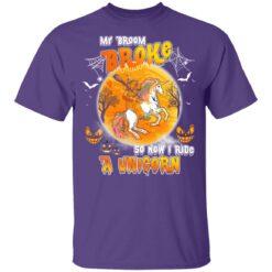 My Broom Broke So Now I Ride A Unicorn Funny Halloween Costume T-Shirt 33 of Sapelle