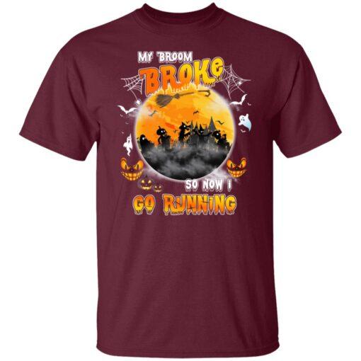 My Broom Broke So Now I Go Running Funny Halloween Costume T-Shirt 2 of Sapelle