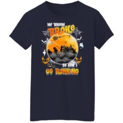 My Broom Broke So Now I Go Running Funny Halloween Costume T-Shirt 44 of Sapelle