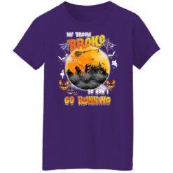 My Broom Broke So Now I Go Running Funny Halloween Costume T-Shirt 46 of Sapelle
