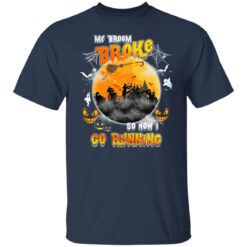 My Broom Broke So Now I Go Running Funny Halloween Costume T-Shirt 20 of Sapelle