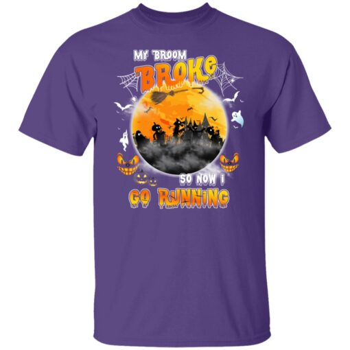 My Broom Broke So Now I Go Running Funny Halloween Costume T-Shirt 4 of Sapelle