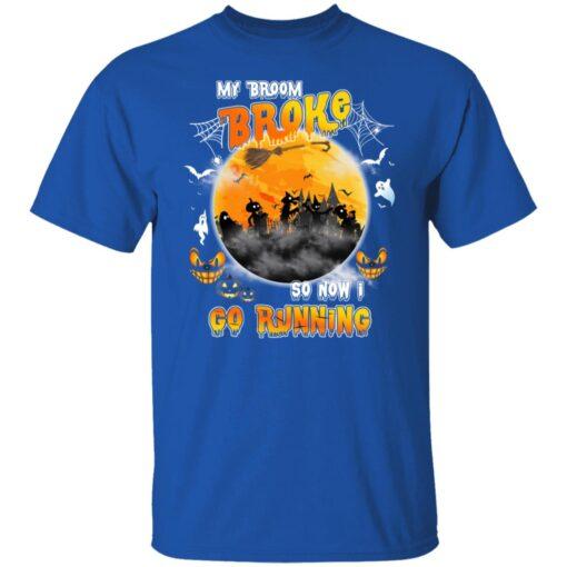My Broom Broke So Now I Go Running Funny Halloween Costume T-Shirt 5 of Sapelle