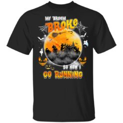 My Broom Broke So Now I Go Running Funny Halloween Costume T-Shirt 26 of Sapelle