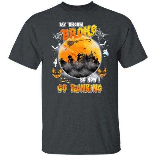 My Broom Broke So Now I Go Running Funny Halloween Costume T-Shirt 1 of Sapelle