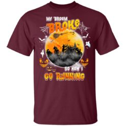 My Broom Broke So Now I Go Running Funny Halloween Costume T-Shirt 30 of Sapelle