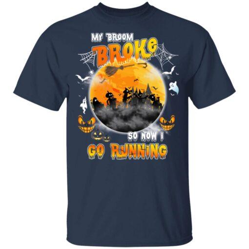 My Broom Broke So Now I Go Running Funny Halloween Costume T-Shirt 9 of Sapelle