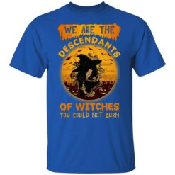 We Are The Descendants Of Witches You Could Not Burn Womens T-Shirt 39 of Sapelle