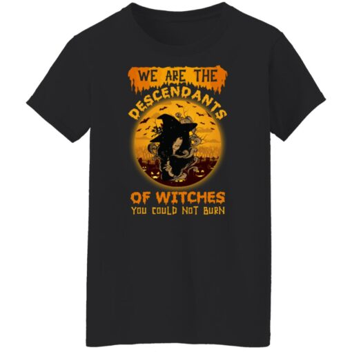 We Are The Descendants Of Witches You Could Not Burn Womens T-Shirt 13 of Sapelle