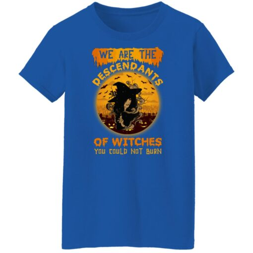 We Are The Descendants Of Witches You Could Not Burn Womens T-Shirt 18 of Sapelle