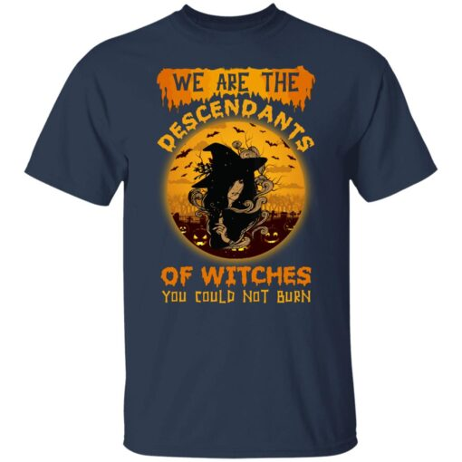 We Are The Descendants Of Witches You Could Not Burn Womens T-Shirt 4 of Sapelle