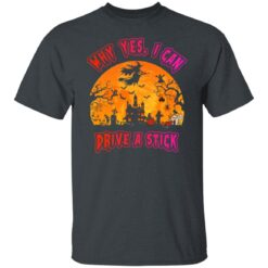 Why Yes, I can Drive A Stick Witch Funny Halloween Costume T-Shirt 14 of Sapelle