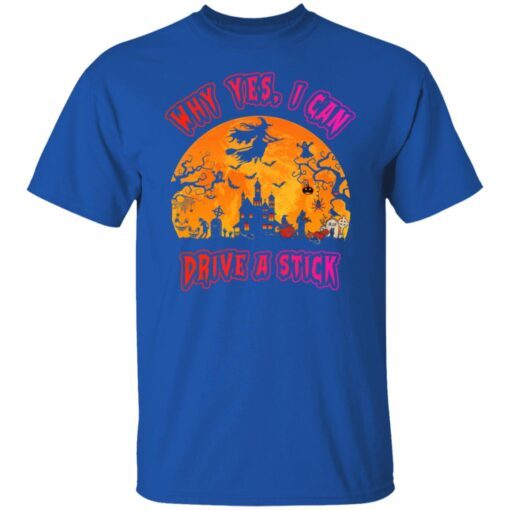 Why Yes, I can Drive A Stick Witch Funny Halloween Costume T-Shirt 5 of Sapelle