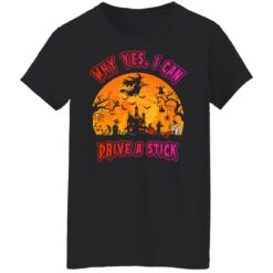 Why Yes, I can Drive A Stick Witch Funny Halloween Costume T-Shirt 28 of Sapelle