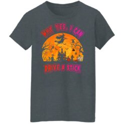 Why Yes, I can Drive A Stick Witch Funny Halloween Costume T-Shirt 30 of Sapelle
