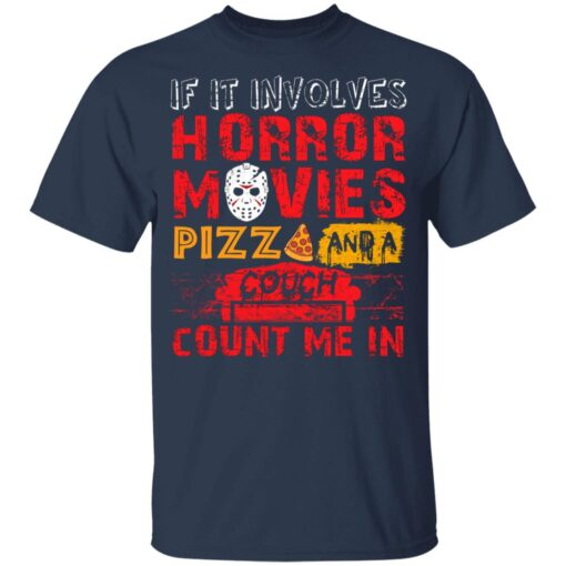 Halloween If It Involves Horror Movies PIZZA And A Couch T-Shirt 7 of Sapelle