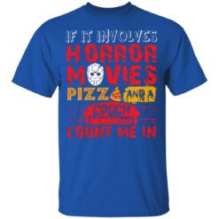 Halloween If It Involves Horror Movies PIZZA And A Couch T-Shirt 29 of Sapelle