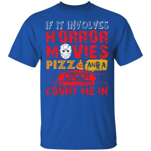 Halloween If It Involves Horror Movies PIZZA And A Couch T-Shirt 9 of Sapelle