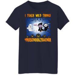 Funny Halloween Shirt I Teach Wild Things Preschool Teacher T-Shirt 35 of Sapelle