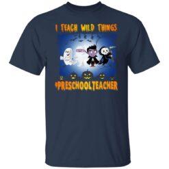 Funny Halloween Shirt I Teach Wild Things Preschool Teacher T-Shirt 19 of Sapelle