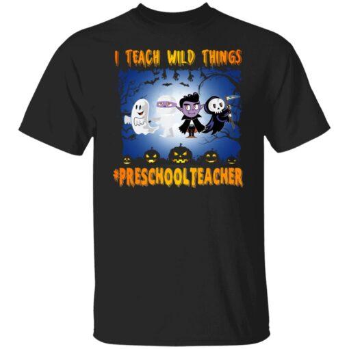 Funny Halloween Shirt I Teach Wild Things Preschool Teacher T-Shirt 1 of Sapelle