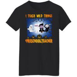 Funny Halloween Shirt I Teach Wild Things Preschool Teacher T-Shirt 31 of Sapelle